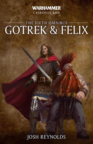 Gotrek and Felix: The Fifth Omnibus [Warhammer Chronicles]