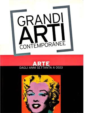 Grandi Arti Contemporanee - Dagli anni Settanta ad Oggi