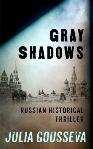 Gray Shadows: Russian Historical Thriller