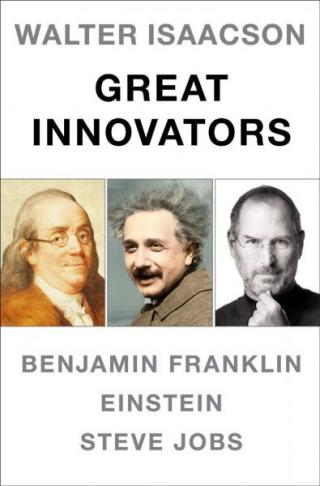 Great Innovators: Steve Jobs, Benjamin Franklin, Einstein