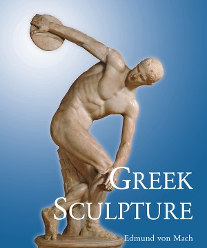 Greek Sculpture: Its Spirit and Its Principles