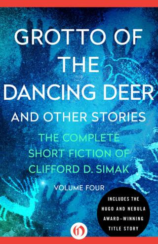 Grotto of the Dancing Deer : And Other Stories