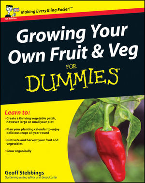Growing Your Own Fruit & Veg for Dummies® [UK Edition]