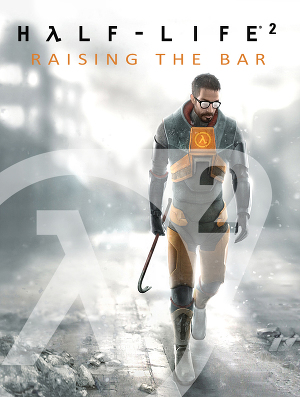 Half-Life 2: Raising the Bar - A Behind the Scenes Look: Prima's Official Insider's Guide