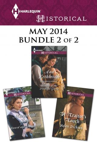 Harlequin Historical May 2014 - Bundle 2 of 2: Unwed and UnrepentantReturn of the Prodigal GilvryA Traitor's Touch