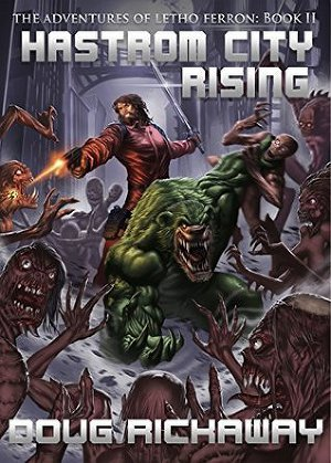 Hastrom City Rising (The Adventures of Letho Ferron Book 2)