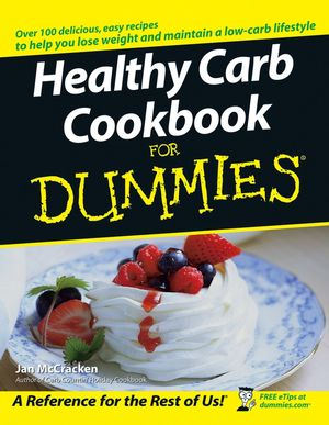 Healthy Carb Cookbook For Dummies®
