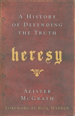 Heresy [A History of Defending the Truth]