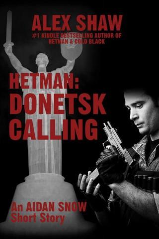 Hetman: Donetsk Calling [An Aidan Snow short story]