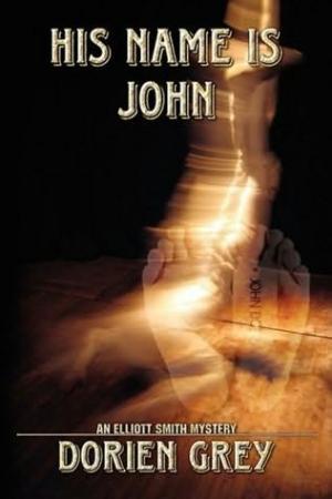 His name is John [An Elliott Smith Mystery]