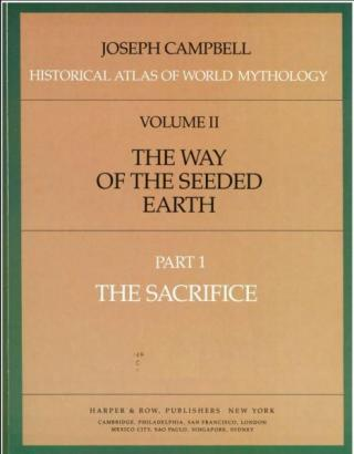 Historical Atlas of World Mythology. Vol.II. The Way of the Seeded Earth. Part 1