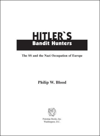 Hitler's bandit hunters [The SS and the Nazi Occupation of Europe]