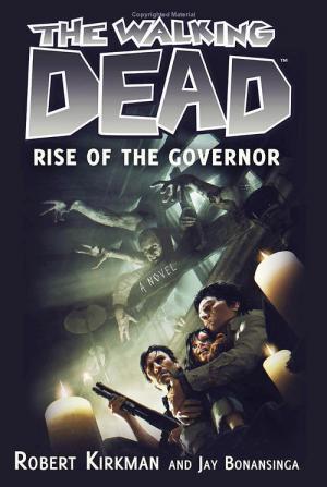 Ходячие Мертвецы: Восхождение Губернатора