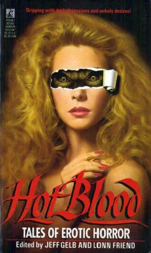 Hot Blood: Tales of Erotic Horror [антология]