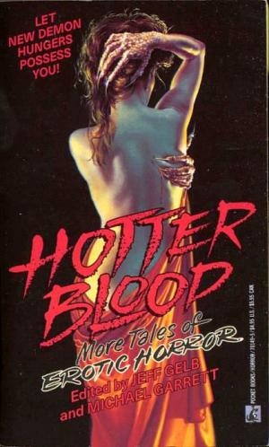 Hotter Blood: More Tales of Erotic Horror [антология]