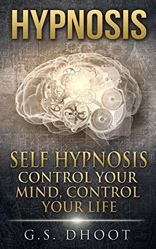 Hypnosis: Self Hypnosis - Control Your Mind, Control Your Life