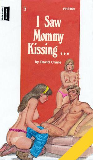 I saw Mommy kissing…