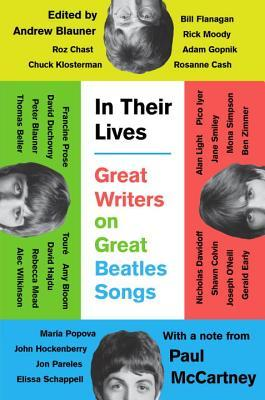 In Their Lives: Great Writers on Great Beatles Songs [An anthology of essays]