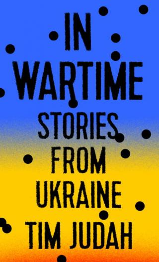 In Wartime: Stories from Ukraine