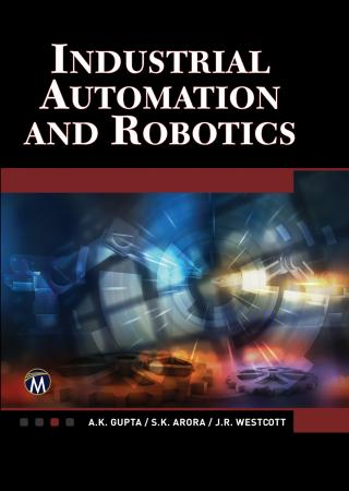 Industrial Automation and Robotics: An Introduction