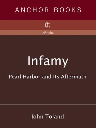 Infamy. Pearl Harbor and Its Aftermath