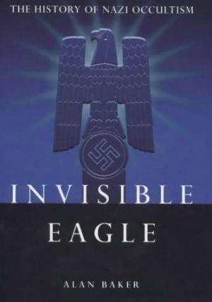 Invisible Eagle: The Hidden History of Nazi Occultism
