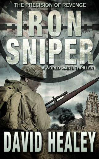 Iron Sniper: A World War II Thriller