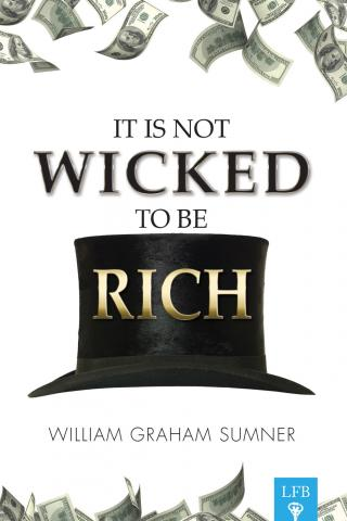 It Is Not Wicked To Be Rich
