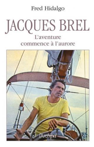 Jacques Brel, voyage au bout de la vie