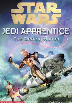 Jedi Apprentice 11: The Deadly Hunter