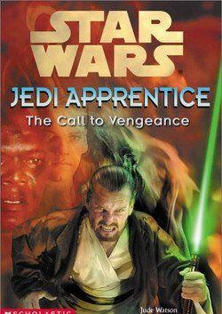 Jedi Apprentice 16: The Call To Vengeance