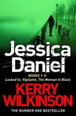 Jessica Daniel: Locked In / Vigilante / The Woman in Black