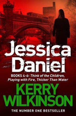 Jessica Daniel: Think of the Children / Playing with Fire / Thicker Than Water