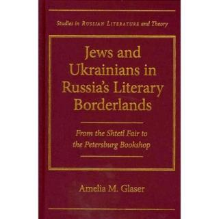 Jews and Ukrainians in Russia's literary borderlands: from the shtetl fair to the Petersburg bookshop