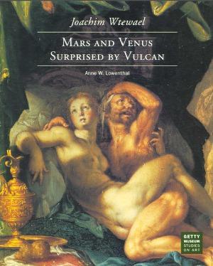 Joachim Wtewael: Mars and Venus Surprised by Vulcan