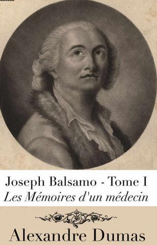 Joseph Balsamo. Tome I