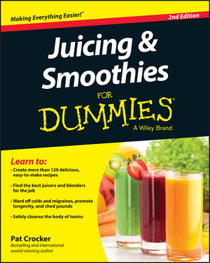 Juicing & Smoothies For Dummies®