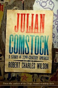Julian Comstock: A Story of 22-nd Century America