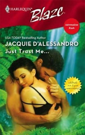 Just Trust Me…