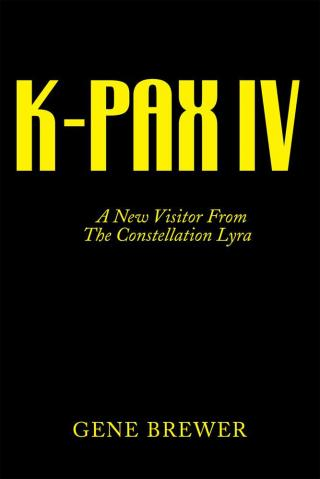 K-PAX IV: A New Visitor From The Constellation Lyra