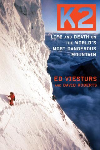 K2, Life and Death on the World's Most Dangerous Mountain
