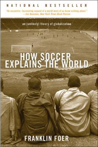 Как футбол объясняет мир.Невероятная теория глобализации