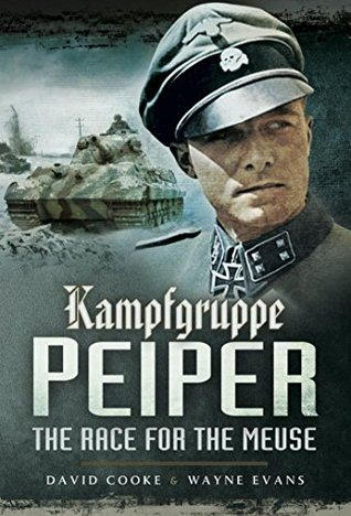 Kampfgruppe Peiper: The Race for the Meuse