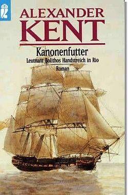 Kanonenfutter - Leutnant Bolithos Handstreich in Rio