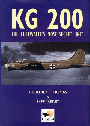 KG 200: The Luftwaffe's Most Secret Unit