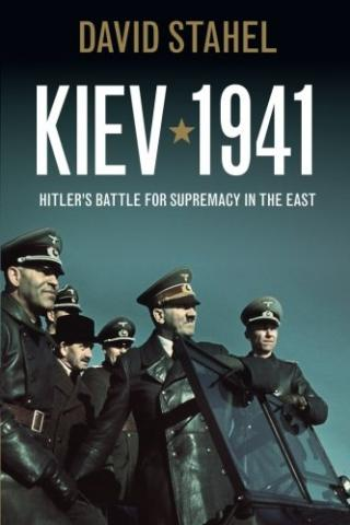 Kiev 1941: Hitler's Battle for Supremacy in the East