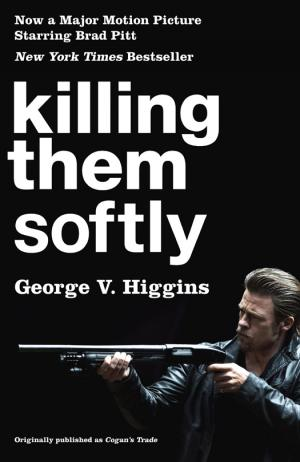 Killing Them Softly [(Cogan's Trade Movie Tie-in Edition)]