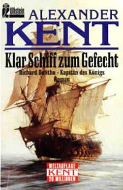 Klar Schiff zum Gefecht: Richard Bolitho - Kapitän des Königs