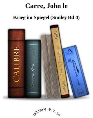 Krieg im Spiegel (Smiley Bd 4) [calibre 2.23.0]