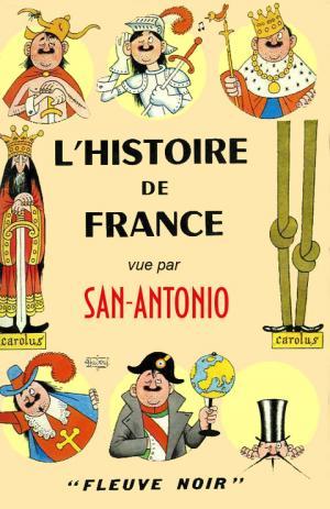 L'Histoire de France vue par San-Antonio [fr]